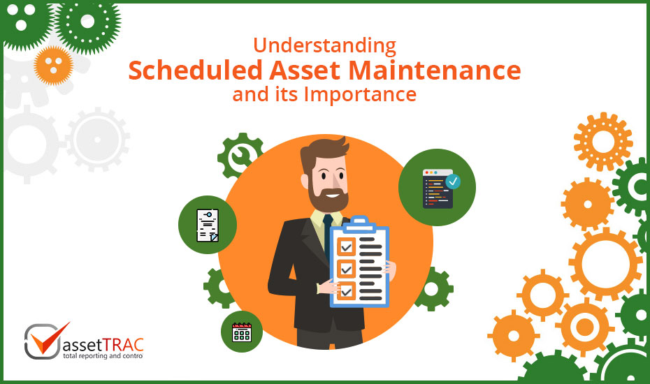 What is Scheduled Asset Maintenance and Why is it Important for your Organisation